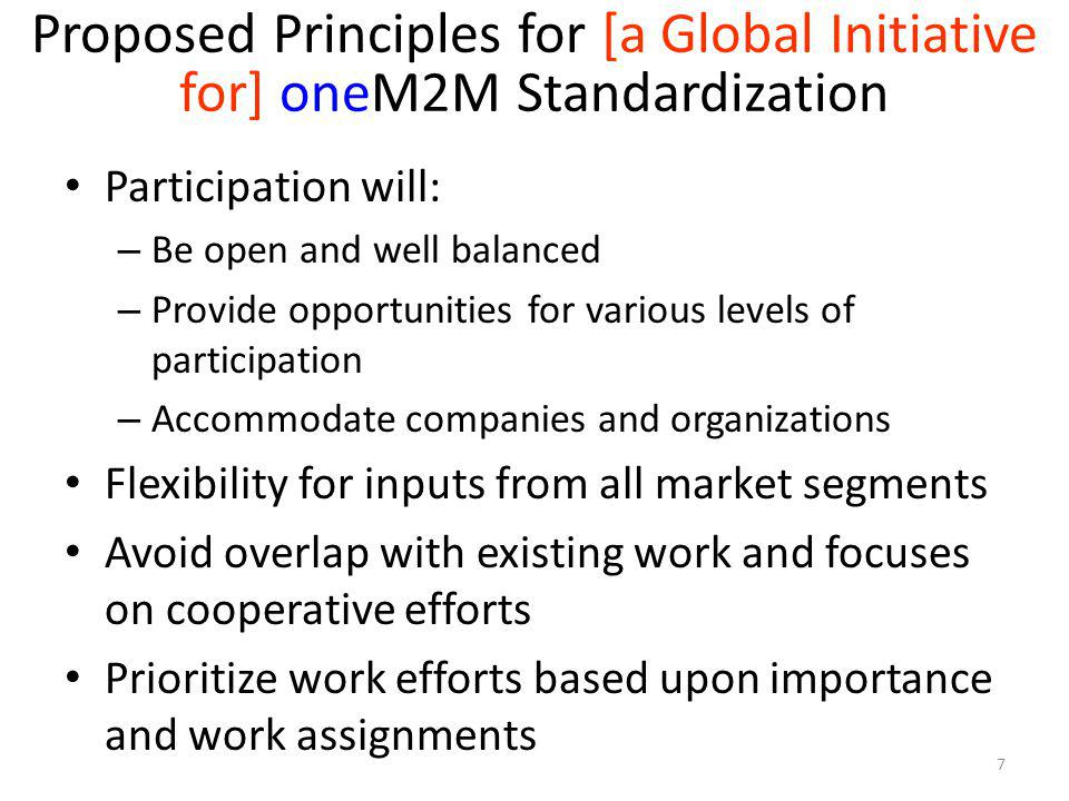 Proposed Principles for [a Global Initiative for] oneM2M Standardization